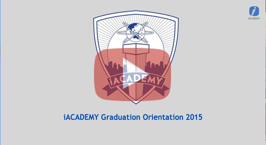 iACADEMY Graduation Orientation 2015
